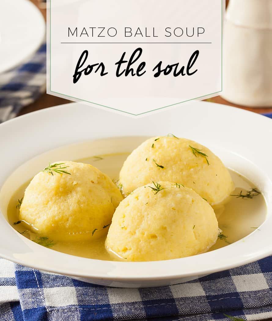matzo ball soup for the soul