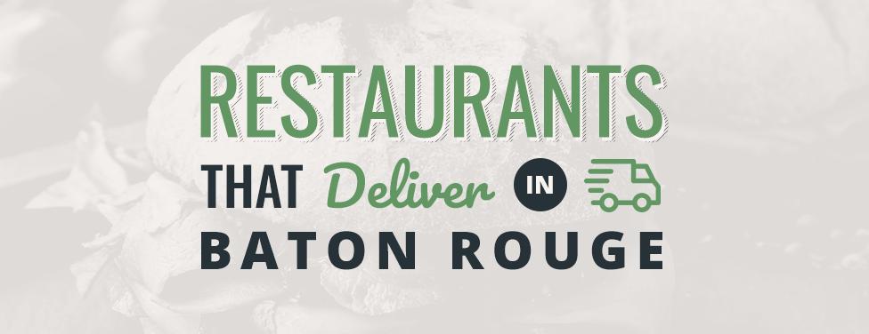 Restaurants That Deliver In Baton Rouge